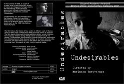 Also by the director: UNDESIRABLES 23 min (1999 Student Academy Award)